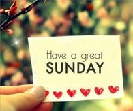 Have a great Sunday