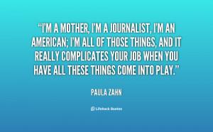 quote-Paula-Zahn-im-a-mother-im-a-journalist-im-37408.png