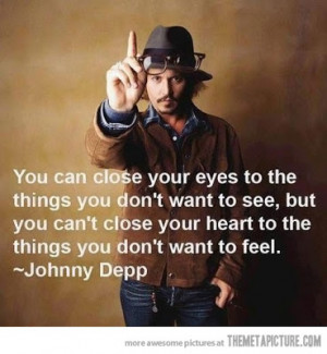 ... but you can't close your heart to the things you don't want to feel