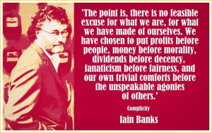 ... Banks.Inspiration, Politics Memes, Iain Banks, Truths, Temp Quotes