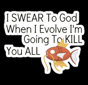 Pokemon: Magikarp Funny Quote by BrotherDeus
