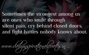 the strongest among us are ones who smile through silent pain, cry ...
