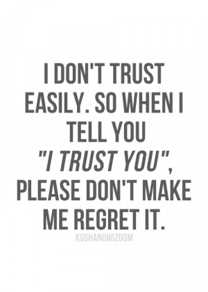 dont-trust-easily-so-when-i-tell-you-i-trust-you-please-dont-make-me ...