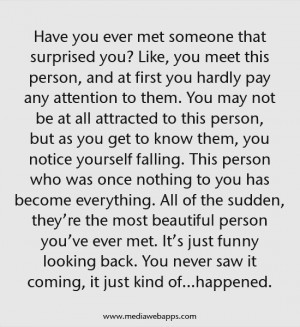... person you've ever met. It's just funny looking back. You never