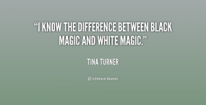 know the difference between black magic and white magic