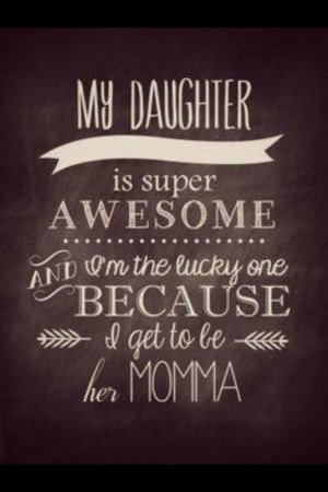 Beautiful mother-daughter quote Dust Jackets, Super Awesome, Quotes ...