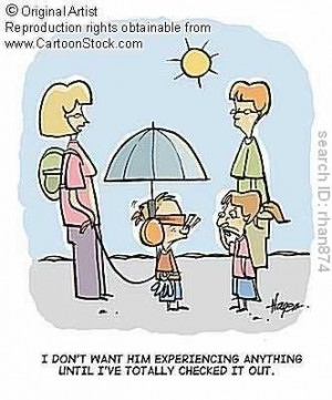 overprotective parents, ugh!