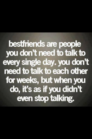 ... year and we try and talk once a week, but we'll be besties for life