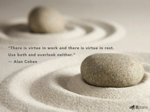 There is virtue in work and there is virtue in rest. Use both and ...