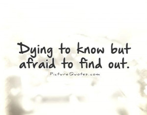 Afraid Quotes Not Knowing Quotes Fear Of The Unknown Quotes
