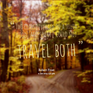 8225-two-roads-diverged-in-a-yellow-wood-and-sorry-i-could-not-travel