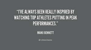 ve always been really inspired by watching top athletes putting in ...