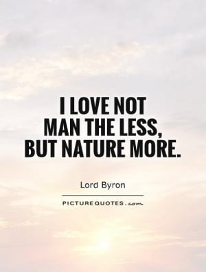 Nature Quotes Go Green Quotes Lord Byron Quotes