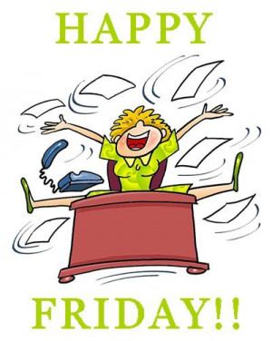 am so happy that today is Friday. Words cannot express the joy I am ...