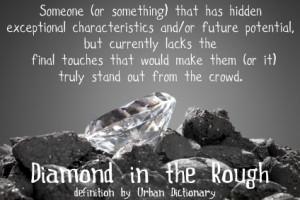 diamond-in-the-rough-definition.jpg