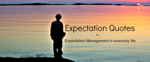 Expectation Quotes: Expectation Management in Everyday Life