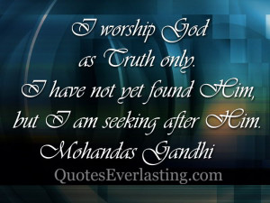 Worship God Quotes Gandhi- worship god