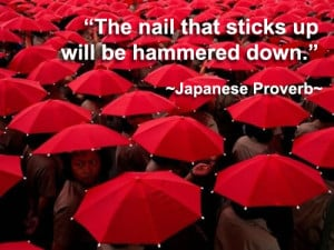 , this ancient Japanese proverb continues in current Japanese culture ...