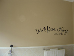 Vinyl wall words quotes and sayings Wash your hands Mom said so