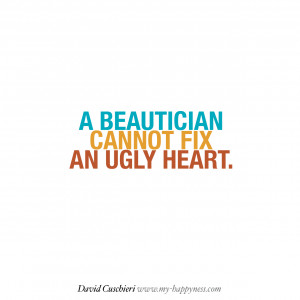 ... -cant-fix-an-ugly-heart-David-Cuschieri-quotes-Happyness-Quote.jpg