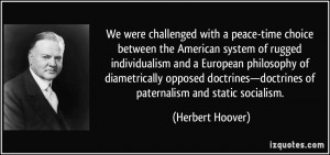 peace-time choice between the American system of rugged individualism ...