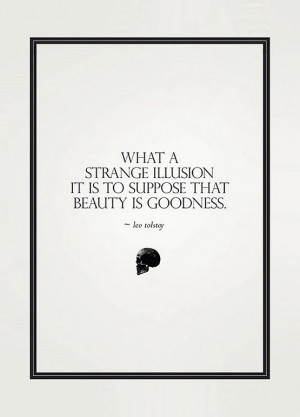 leo-tolstoy-beauty-quote-what-a-strange-illusion-it-is-to-suppose-that ...