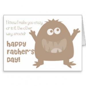 Know I Make You Crazy Happy Father's Day Card