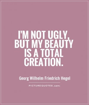 ... Quotes Fake Quotes Ugly Quotes Georg Wilhelm Friedrich Hegel Quotes