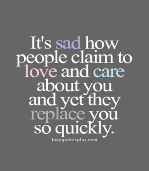 It's sad how people claim to love and care about you - LoveQuotesPlus