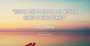 quote-Samuel-Johnson-being-in-a-ship-is-being-in-109365_2.png