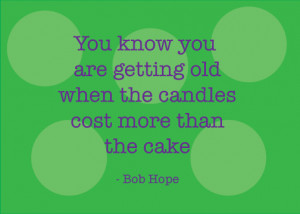 Bob Hope Funny Birthday Quote