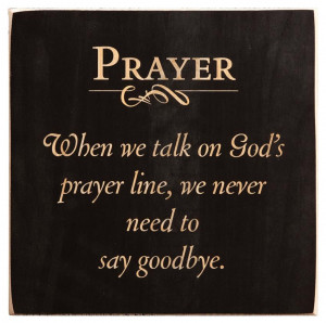 Prayer II When We Talk On God's Prayer Line... Inspirational Plaque ...