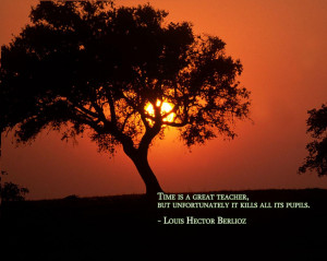 Time is A Great Teacher – Time Quotes True Sayings
