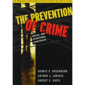The Prevention of Crime: Social and Situational Strategies