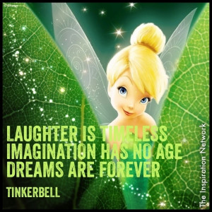 ... . Imagination has no age. Dreams are forever.
