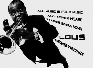 louis a louis armstrong quote