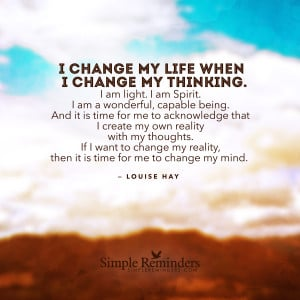 change my life when I change my thinking by Louise Hay with article ...
