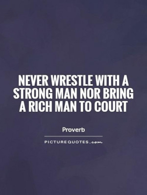 Law Quotes Proverb Quotes Rich Quotes