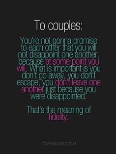 ... disappointed. That's the meaning of fidelity.