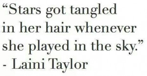 ... got tangled in her hair whenever she played in the sky.
