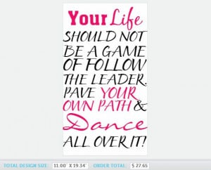 life should not be a game of follow the leader, pave your own path ...