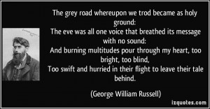 The grey road whereupon we trod became as holy ground: The eve was all ...
