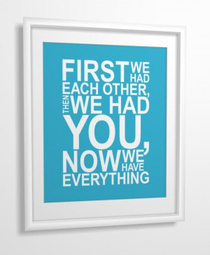 Nursery quote print First we had each other then we had you ... | Quo ...