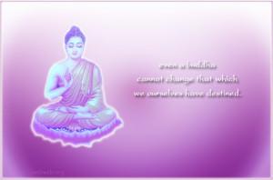Even a Buddha cannot change (Buddhist sayings)