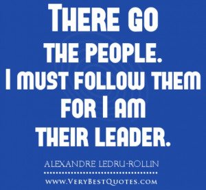 Leadership Quotes By Famous People There go the people.