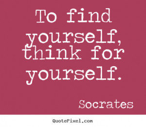 Think for Yourself Quotes