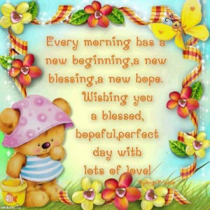 ... has a new beginning a new blessing a new hope it s a perfect day