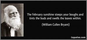 The February sunshine steeps your boughs and tints the buds and swells ...