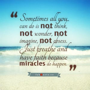 Have faith in miracles quote