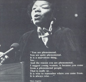 Dr. Maya Angelou's Legacy: Be brave, young girls.
